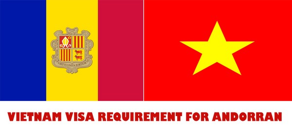 VIETNAM VISA REQUIREMENT FOR ANDORRAN