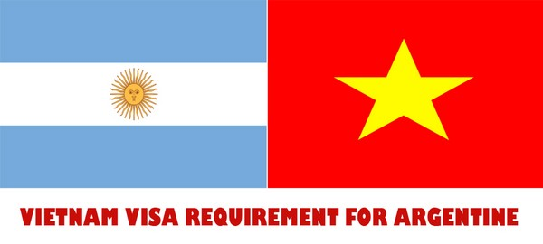VIETNAM VISA REQUIREMENT FOR ARGENTINE