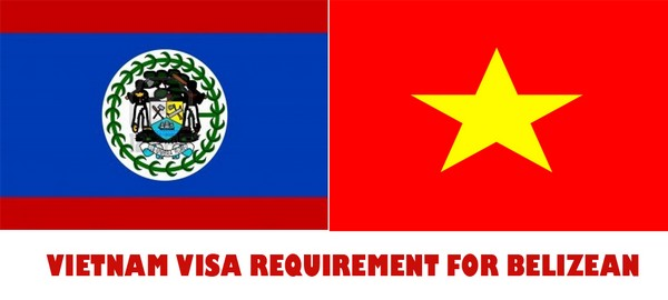 VIETNAM VISA REQUIREMENT FOR BELIZEAN
