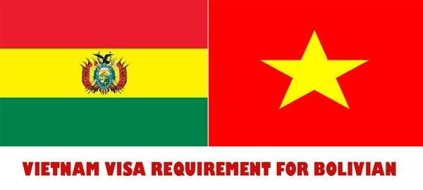 VIETNAM VISA REQUIREMENT FOR BOLIVIAN