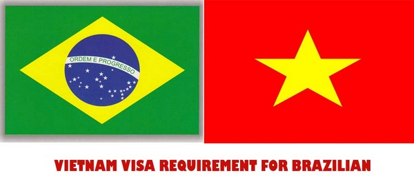 VIETNAM VISA REQUIREMENT FOR BRAZILIAN