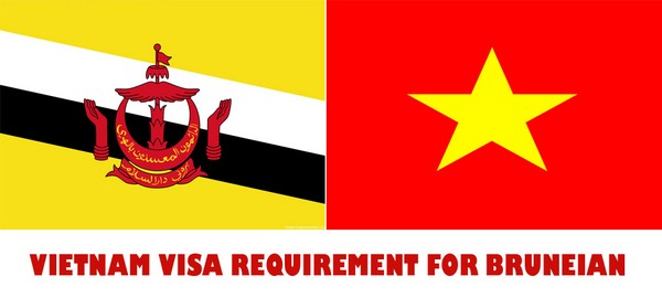 VIETNAM VISA REQUIREMENT FOR BRUNEIAN