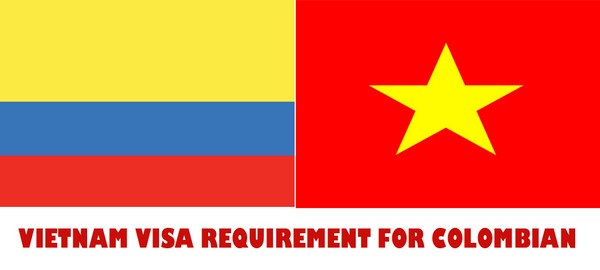 VIETNAM VISA REQUIREMENT FOR COLOMBIAN