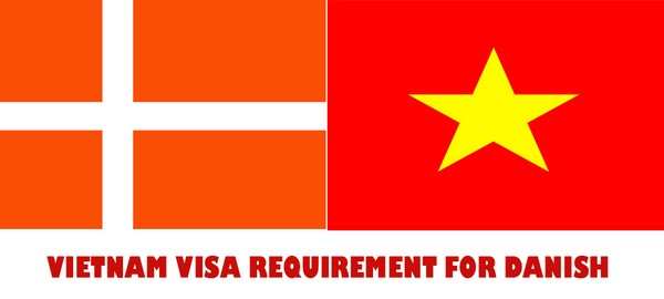 VIETNAM VISA REQUIREMENT FOR DANISH