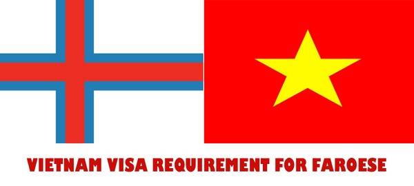 VIETNAM VISA REQUIREMENT FOR FAROESE