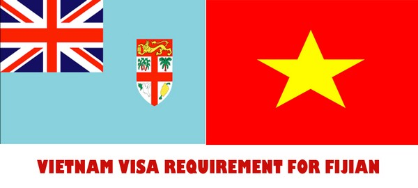 VIETNAM VISA REQUIREMENT FOR FIJIAN