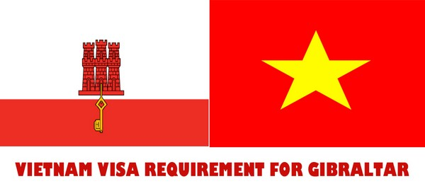 VIETNAM VISA REQUIREMENT FOR GIBRALTAR
