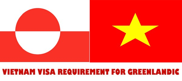 VIETNAM VISA REQUIREMENT FOR GREENLANDIC