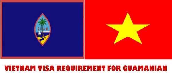 VIETNAM VISA REQUIREMENT FOR GUAMANIAN