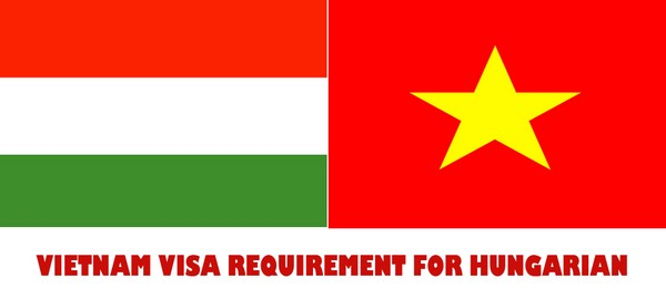 VIETNAM VISA REQUIREMENT FOR HUNGARIAN
