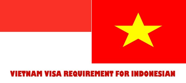 VIETNAM VISA REQUIREMENT FOR INDONESIAN