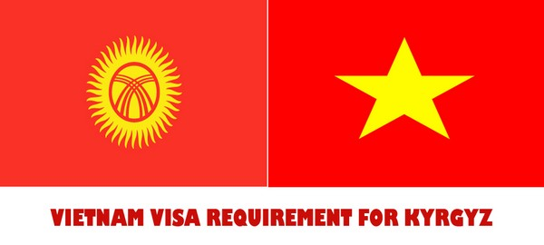 VIETNAM VISA REQUIREMENT FOR KYRGYZ