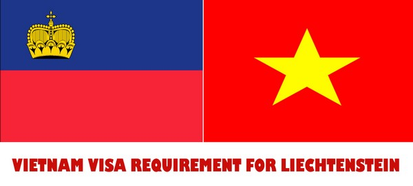 VIETNAM VISA REQUIREMENT FOR LIECHTENSTEIN