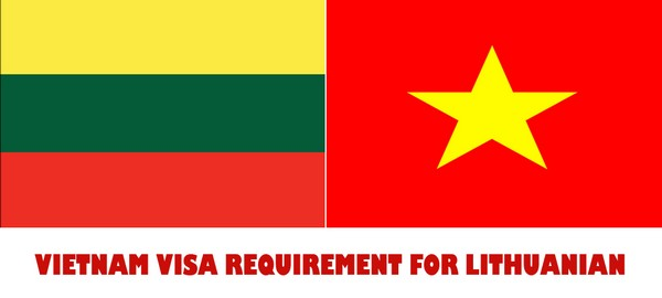VIETNAM VISA REQUIREMENT FOR LITHUANIAN