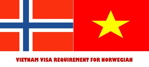 VIETNAM VISA REQUIREMENT FOR NORWEGIAN