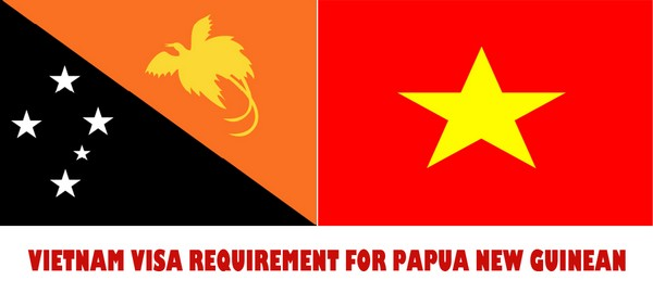 VIETNAM VISA REQUIREMENT FOR PAPUA NEW GUINEA