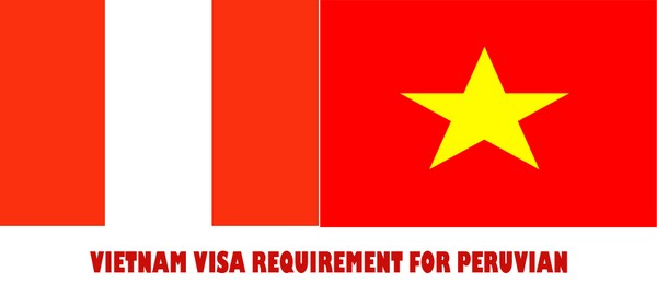 VIETNAM VISA REQUIREMENT FOR PERU
