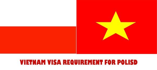 VIETNAM VISA REQUIREMENT FOR POLAND