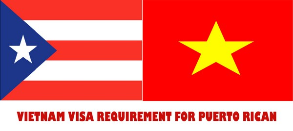 VIETNAM VISA REQUIREMENT FOR PUERTO RICO