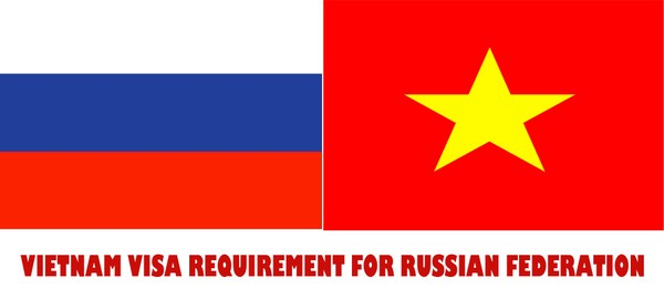 VIETNAM VISA REQUIREMENT FOR RUSSIAN FEDERATION