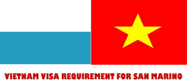 VIETNAM VISA REQUIREMENT FOR SAN MARINO