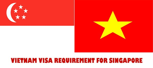 VIETNAM VISA REQUIREMENT FOR SINGAPORE