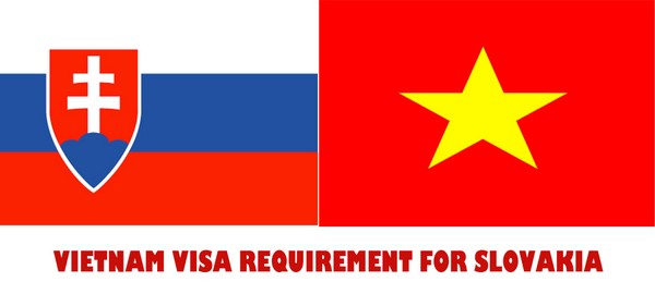 VIETNAM VISA REQUIREMENT FOR SLOVAKIA