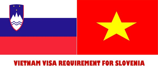 VIETNAM VISA REQUIREMENT FOR SLOVENIA
