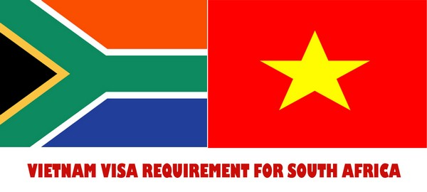 VIETNAM VISA REQUIREMENT FOR SOUTH AFRICA