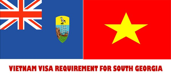 VIETNAM VISA REQUIREMENT FOR SOUTH GEORGIA