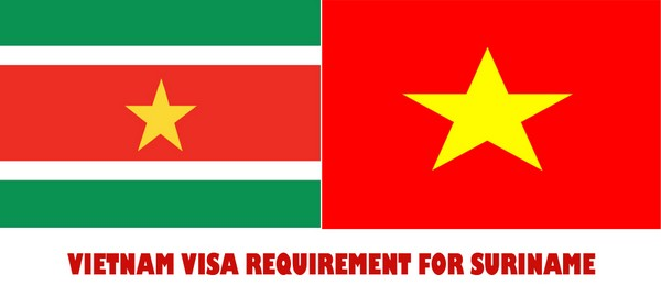 VIETNAM VISA REQUIREMENT FOR SURINAME