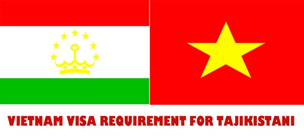 VIETNAM VISA REQUIREMENT FOR TAJIKISTANI