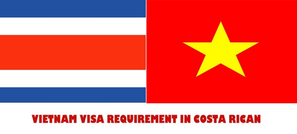 VIETNAM VISA REQUIREMENT IN COSTA RICAN